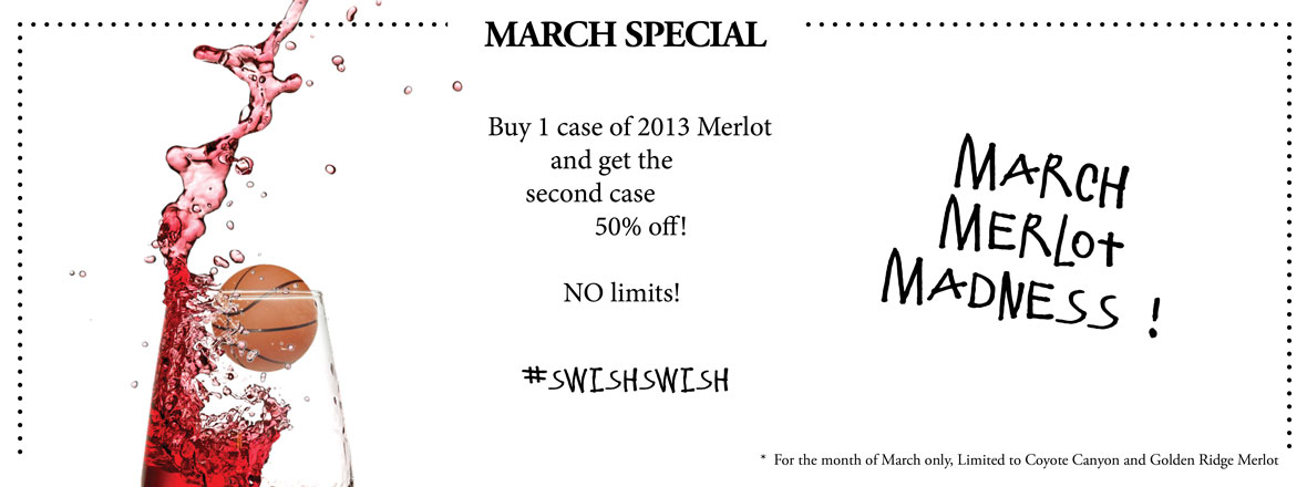 Buy 1 case of 2013 Merlot and get the second case 50% off!  NO limits!